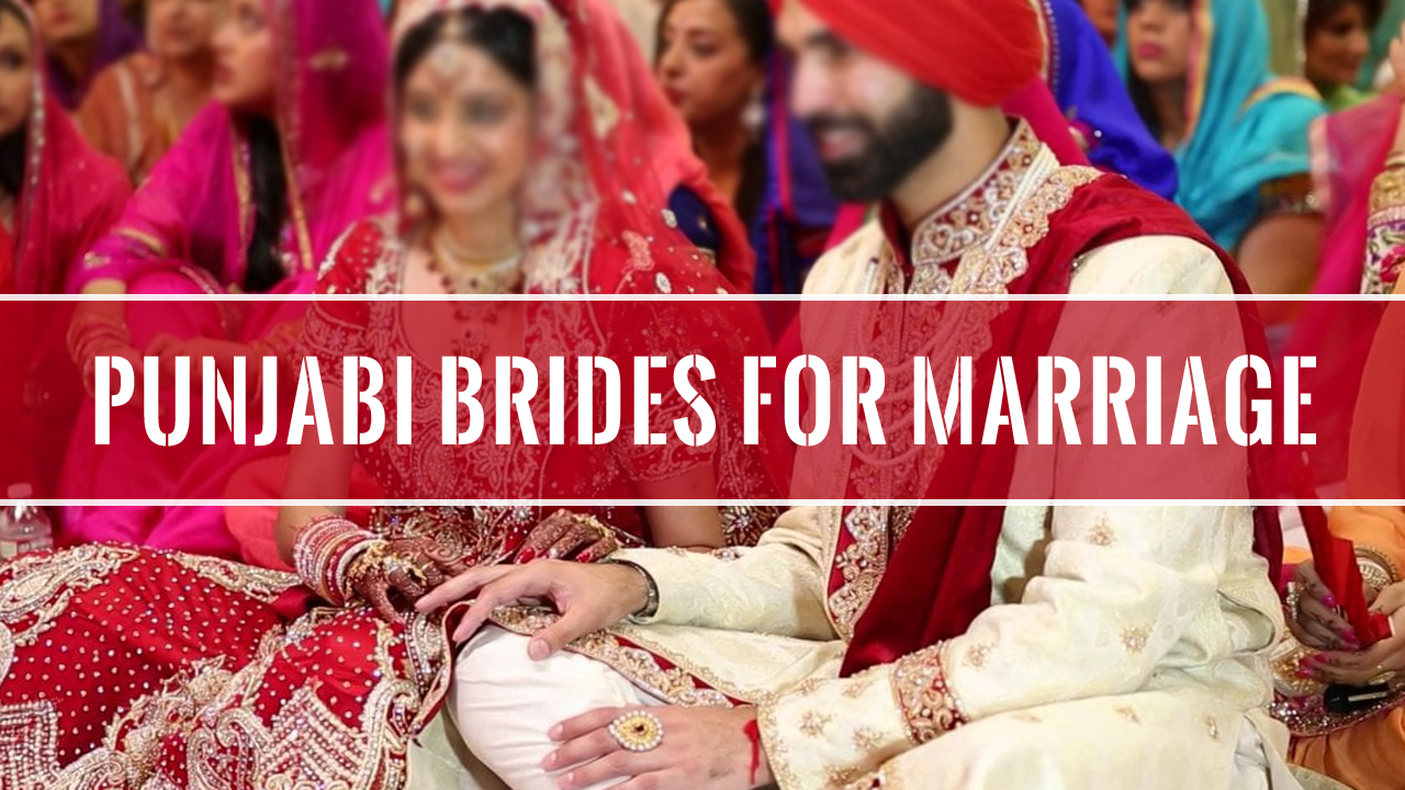 PUNJABI BRIDES FOR MARRIAGE